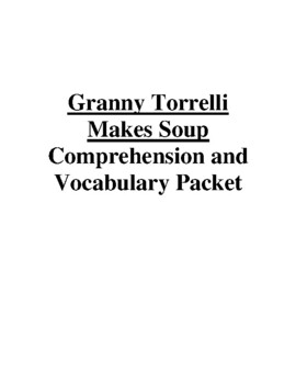 Granny Torrelli Makes Soup Guided Reading Unit Level S