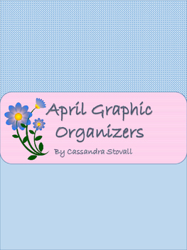 Graphic Organizers: April/Spring