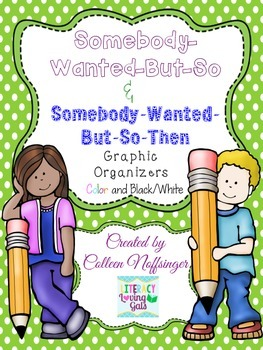 Graphic Organizers: Somebody-Wanted-But-So & Somebody-Want