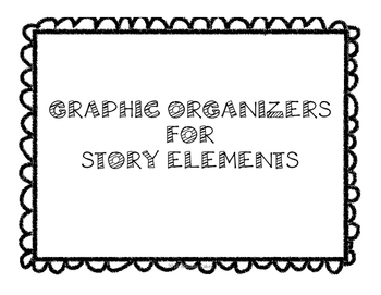 Graphic Organizers for Story Elements