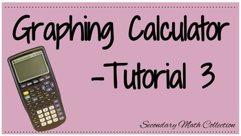 Graphing Calculator Tutorial - 3 (Intro to the Graphing Ca