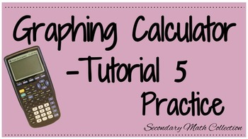 Graphing Calculator Tutorial - 5 Practice with the Graphin