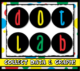 Graphing & Data Collection: Dot Lab- fun, engaging to crea