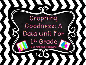 Graphing Goodness: A Data Unit for 1st Grade