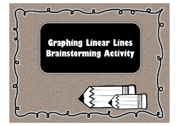 Graphing Linear Lines Brainstorming Activity