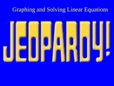 Graphing and Solving Linear Equations Jeopardy