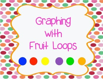 Graphing with Fruit Loops- bar graph, picture graph, estimating