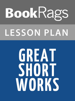 Great Short Works Lesson Plans