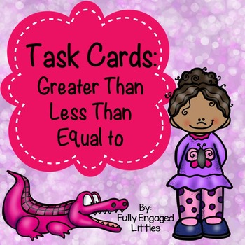 Greater Than, Less Than, or Equal to-Task Cards