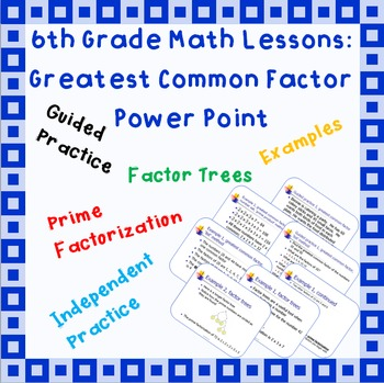 Greatest Common Factor: A Power Point Lesson