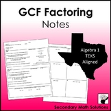 Greatest Common Factor (GCF) Factoring NOTES