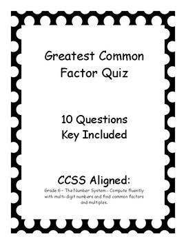 Greatest Common Factor  (GCF) Quiz - Key Included