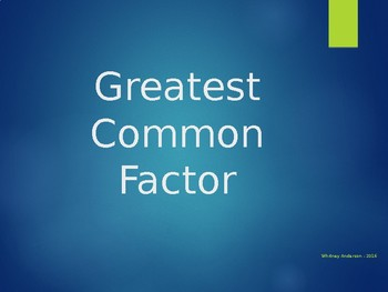 Greatest Common Factor - Notes, Step by Step Instructions,