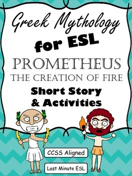 Greek Mythology for ESL: Prometheus and The Creation of Fi