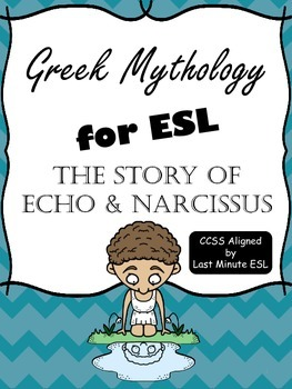 Greek Mythology for ESL: The Story of Echo and Narcissus (