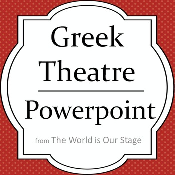 Greek Theatre Drama History Powerpoint