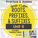 Greek and Latin Roots, Prefixes, and Suffixes Printables: Unit 6