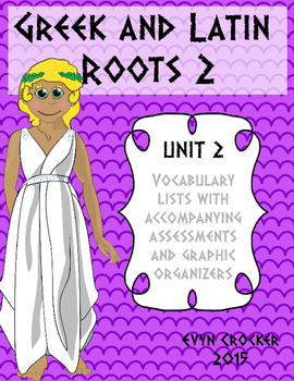 Greek and Latin Roots Vocabulary Unit 2