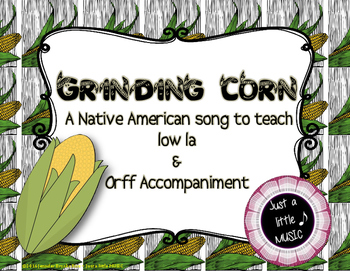 Grinding Corn - A Native American Song for low La w/ Orff