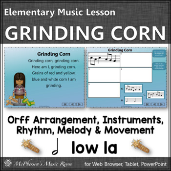 Grinding Corn: Orff, Rhythm, Melody, Instruments and More