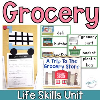 Grocery Store Life Skills Unit (Special Education & Autism