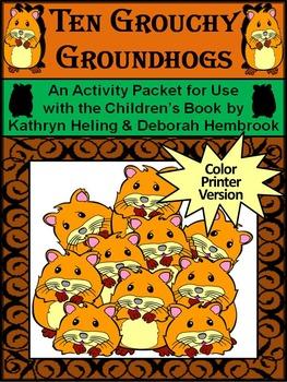 Groundhog's Day Reading Activities: Ten Grouchy Groundhogs