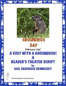 Groundhog Day: A Reader's Theater Script(Visit with a Groundhog)