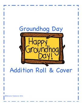 Groundhog Day Addition Roll and Cover