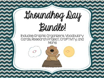 Groundhog Day Bundle (Graphic Organizers, Report, and a Cu