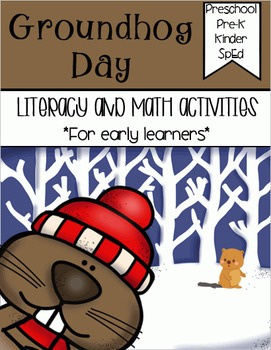 Groundhog Day Math and Literacy for Early Learners (NO PREP!)