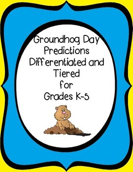 Groundhog Day Predictions K-5 Freebie (Differentiated Inst