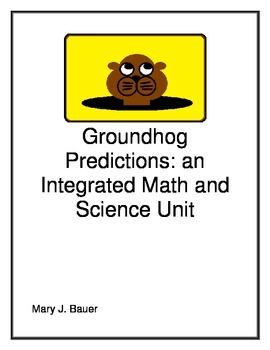 Groundhog Predictions: An Integrated Math and Science Unit