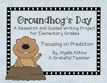 Groundhog's Day - A Research and Guided Writing Project Fo