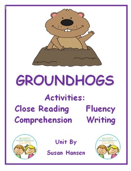 Groundhogs: Close Read,  Fluency, Comprehension, Writing A