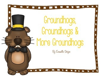 Groundhogs, Groundhogs & More Groundhogs