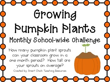 Growing Pumpkin Plants ~ Monthly School-wide Science Chall