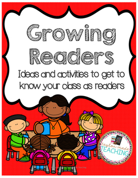 Growing Readers:Ideas and activities to get to know your c