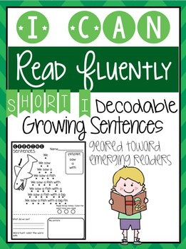 Growing Sentences: Short I Decodable Sentences- Fluency