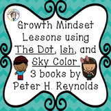 Growth Mindset lessons using The Dot, Ish, and Sky Color b