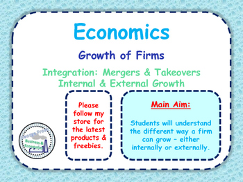Growth of Firms - Intergation - Mergers & Takeovers - Inte