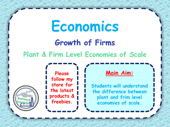 Growth of Firms - Plant & Firm Level Economies of Scale -