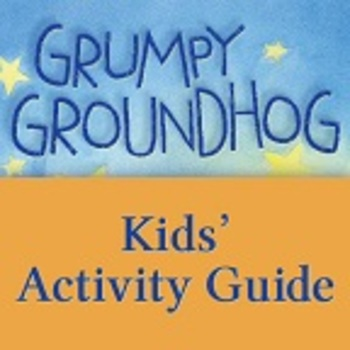 Grumpy Groundhog Kids' Activity Guide ages 3-7