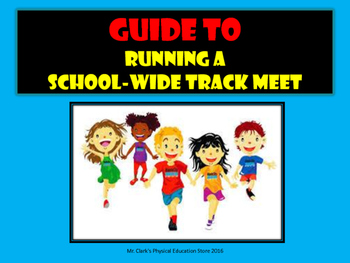 Physical Education Guide to Running a School-Wide Track Meet
