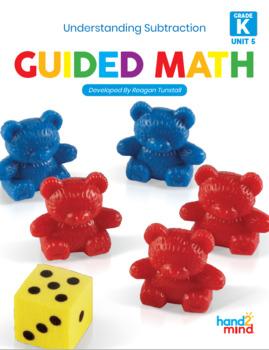 Guided Math Lessons: Kindergarten Unit 5 Understanding Sub