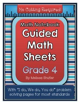 Guided Math Sheets for 4th Grade Math Notebooks- No Cuttin