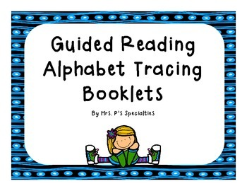 Guided Reading: Alphabet Tracing Booklets