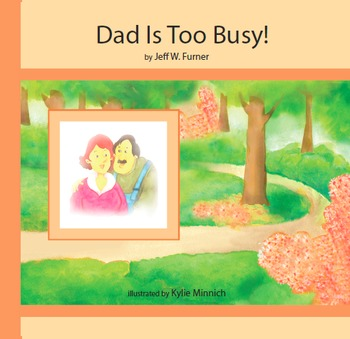 """Guided Reading Book- (original) """"Dad Is Too Busy!"""""""