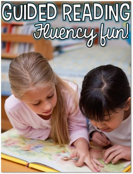 Guided Reading: Fluency Fun
