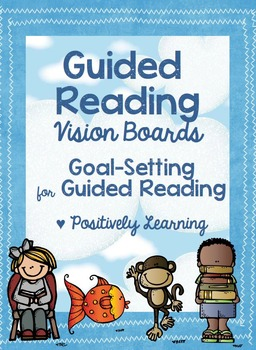 Guided Reading Goals Vision Boards