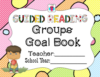 Guided Reading Group Goal Book